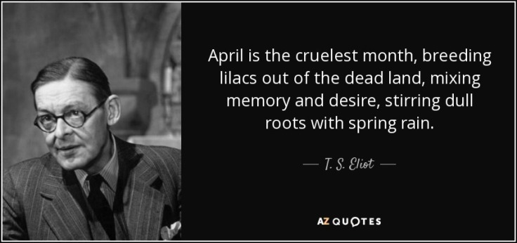 quote-april-is-the-cruelest-month-breeding-lilacs-out-of-the-dead-land-mixing-memory-and-desire-t-s-eliot-35-3-0387.jpg