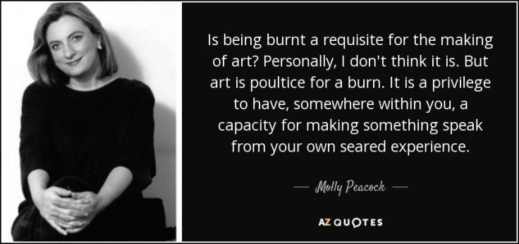quote-is-being-burnt-a-requisite-for-the-making-of-art-personally-i-don-t-think-it-is-but-molly-peacock-80-43-50