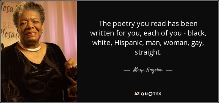 quote-the-poetry-you-read-has-been-written-for-you-each-of-you-black-white-hispanic-man-woman-maya-angelou-0-85-60