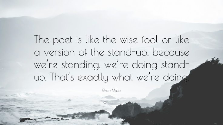 1478191-Eileen-Myles-Quote-The-poet-is-like-the-wise-fool-or-like-a.jpg