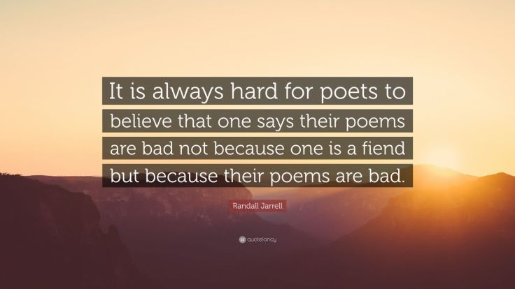 967819-Randall-Jarrell-Quote-It-is-always-hard-for-poets-to-believe-that.jpg