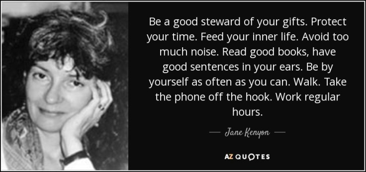quote-be-a-good-steward-of-your-gifts-protect-your-time-feed-your-inner-life-avoid-too-much-jane-kenyon-75-27-63.jpg