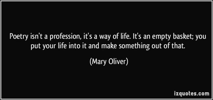 quote-poetry-isn-t-a-profession-it-s-a-way-of-life-it-s-an-empty-basket-you-put-your-life-into-it-and-mary-oliver-138946.jpg