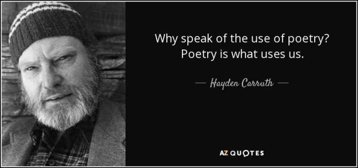 quote-why-speak-of-the-use-of-poetry-poetry-is-what-uses-us-hayden-carruth-65-79-59.jpg